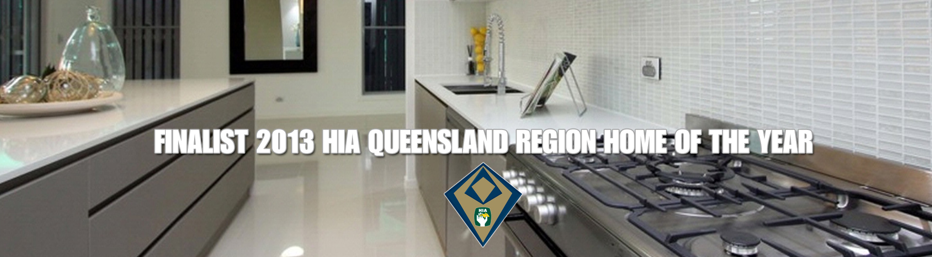 FINALIST 2013 HIA QUEENSLAND REGION HOME OF THE YEAR
